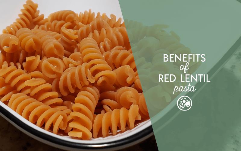Benefits of red lentil pasta