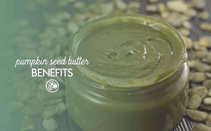 Benefits of pumpkin seed butter