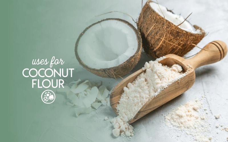 Uses for coconut flour
