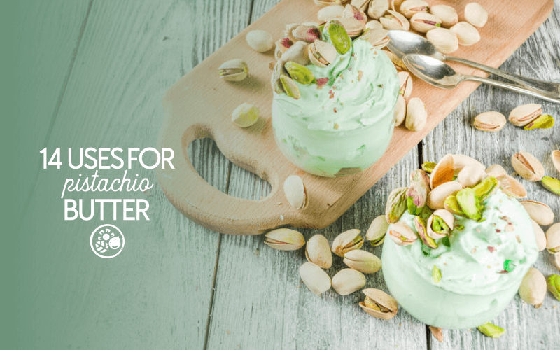 Uses for pistachio butter