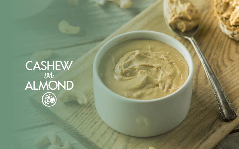 Cashew butter vs almond butter