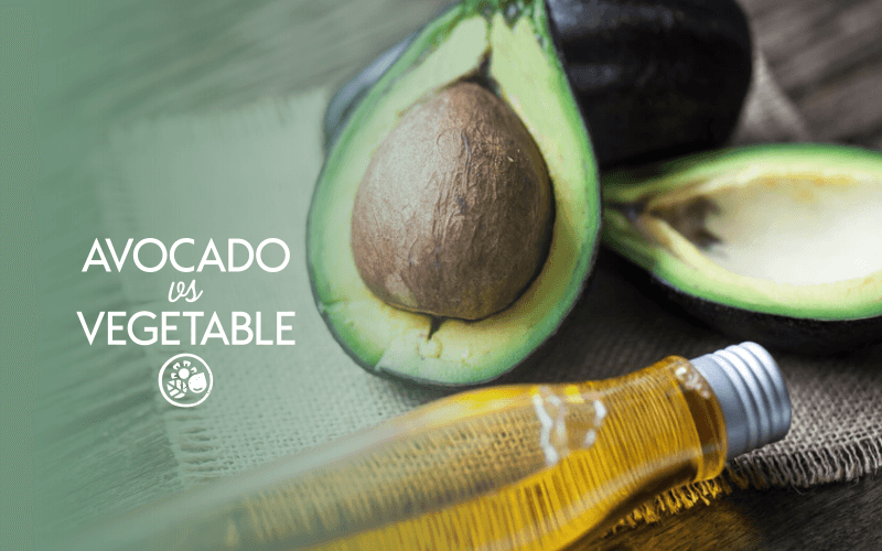 Avocado Oil VS Vegetable Oil
