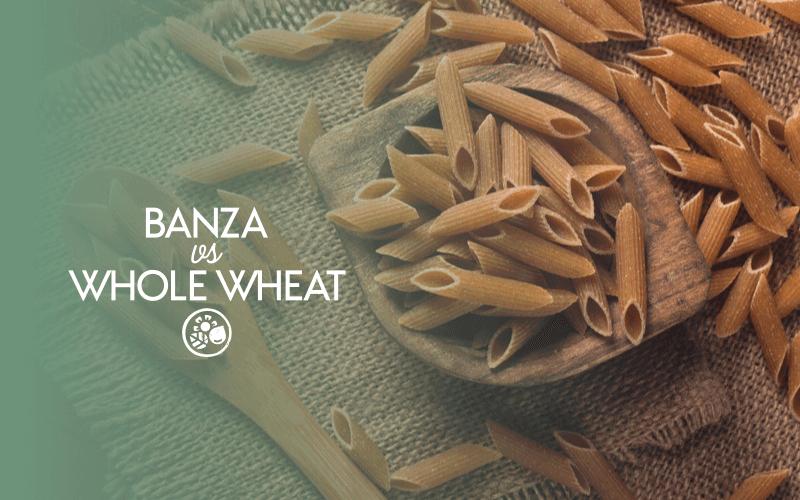 Banza vs whole wheat pasta