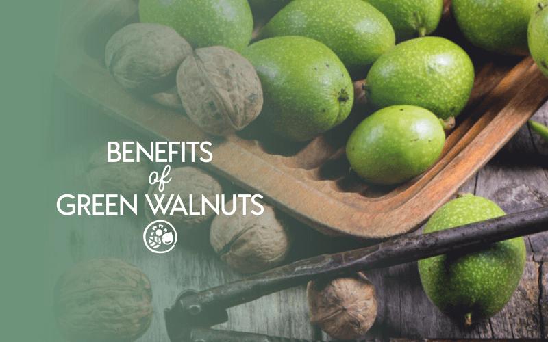 Benefits of green walnuts