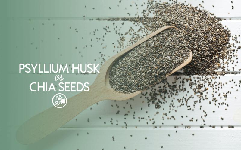 Psyllium husk vs chia seeds